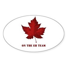 On the EH Team! Oh Canada! Oval Decal