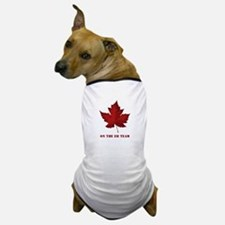 On the EH Team! Oh Canada! Dog T-Shirt