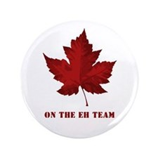"On the EH Team! Oh Canada! 3.5"" Button"