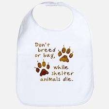 Don't Breed or Buy Bib