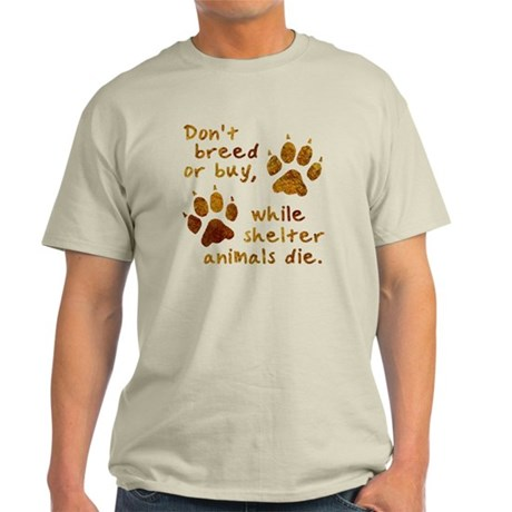Don't Breed or Buy Light T-Shirt