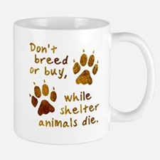 Don't Breed or Buy Mug