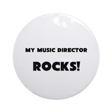 MY Music Director ROCKS! Ornament (Round)