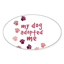 My Dog Adopted Me Oval Decal