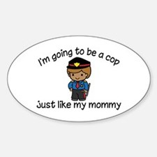 Cop Like Mommy Oval Decal