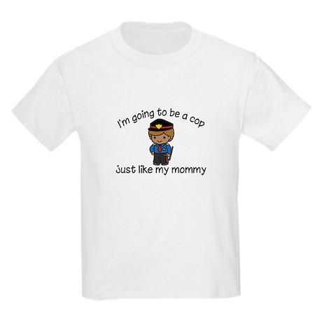Cop Like Mommy Kids Light T-Shirt