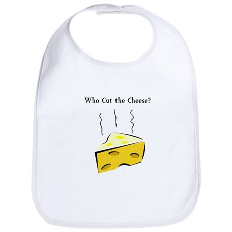 Who Cut the Cheese? Bib