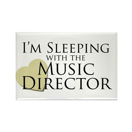 Sleeping with the Music Director Rectangle Magnet