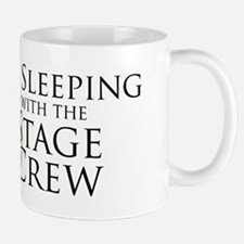 Sleeping with the Stage Crew Mug