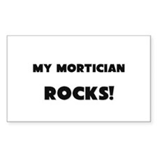 MY Mortician ROCKS! Rectangle Decal