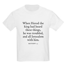 MATTHEW  2:3 Kids T-Shirt