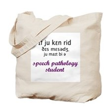 YOU MIGHT BE AN SLP STUDENT Tote Bag