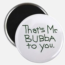 That's Mr. Bubba To You black text Magnet