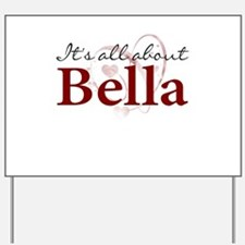 It's All About Bella Yard Sign