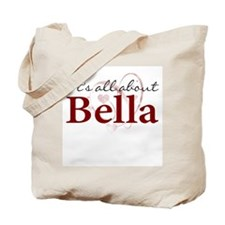 It's All About Bella Tote Bag