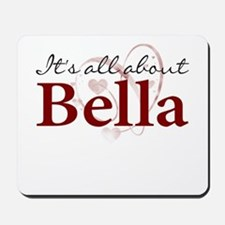 It's All About Bella Mousepad