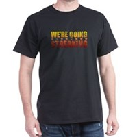 We're Going Streaking Dark T-Shirt