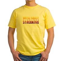 We're Going Streaking Yellow T-Shirt