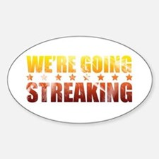 We're Going Streaking Oval Decal