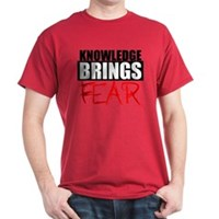 Knowledge Brings Fear Dark T-Shirt