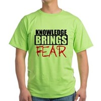 Knowledge Brings Fear Green T-Shirt