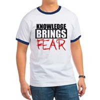 Knowledge Brings Fear Ringer T