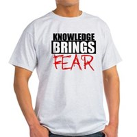Knowledge Brings Fear Light T-Shirt