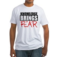 Knowledge Brings Fear Fitted T-Shirt