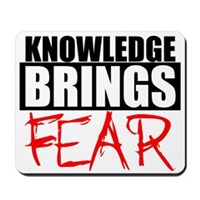 Knowledge Brings Fear Mousepad