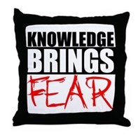 Knowledge Brings Fear Throw Pillow