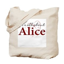 It's All About Alice Tote Bag