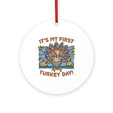 IT'S MY FIRST TURKEY DAY! Ornament (Round)