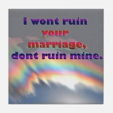 Dont Ruin My Marriage Tile Coaster