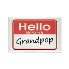 Hello, My name is Grandpop Rectangle Magnet