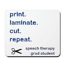 PRINT.LAMINATE.CUT.REPEAT. Mousepad
