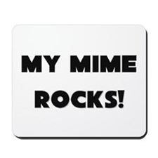 MY Mime ROCKS! Mousepad