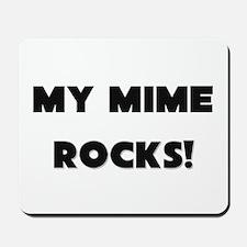 MY Mime ROCKS! Mousepad