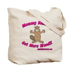Mommy Beavers Get More Wood Tote Bag