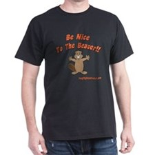 Be Nice To The Beaver!! T-Shirt