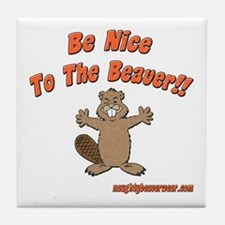 Be Nice To The Beaver!! Tile Coaster