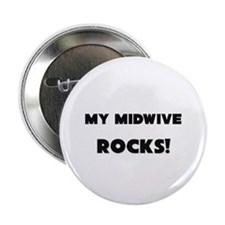 "MY Midwive ROCKS! 2.25"" Button (10 pack)"