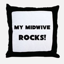 MY Midwive ROCKS! Throw Pillow