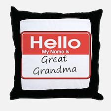 Hello, My name is Great Grandma Throw Pillow