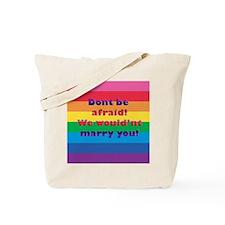 Dont Be Afraid Tote Bag