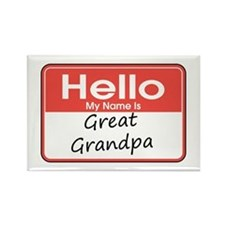 Hello, My name is Great Grandpa Rectangle Magnet