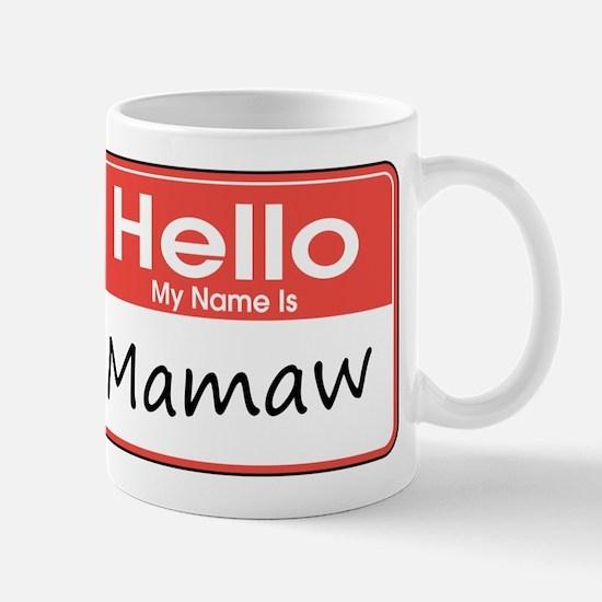 Hello, My name is Mamaw Mug