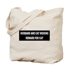 Husband & Cat Missing... Tote Bag