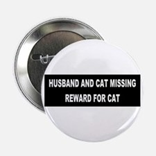 Husband & Cat Missing... Button