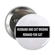 """Husband & Cat Missing... 2.25"""" Button (10 pack)"""