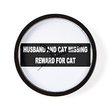 Husband & Cat Missing... Wall Clock